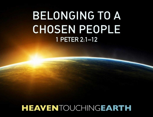 Belonging to a Chosen People – 1 Peter 2:1-12 Study (September 9, 2018)