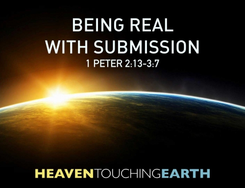 Being Real with Submission – 1 Peter 2:13-3:7 Study (Sept. 16, 2018)
