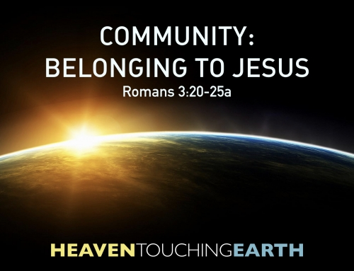 Belonging to Jesus – Romans 3:20-25a Study (Warrenville Campus) October 7, 2018