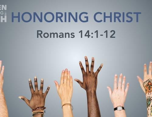 Honoring Christ – Romans 14:1-12 Study (October 14, 2018)