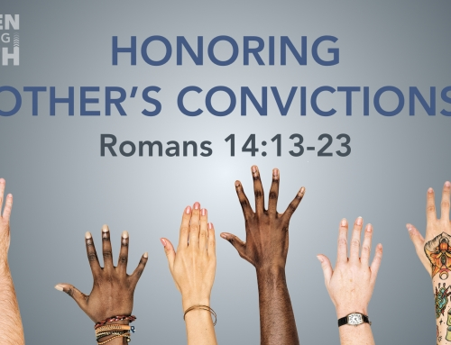 Honoring Others' Convictions – Romans 14:13-23 Study