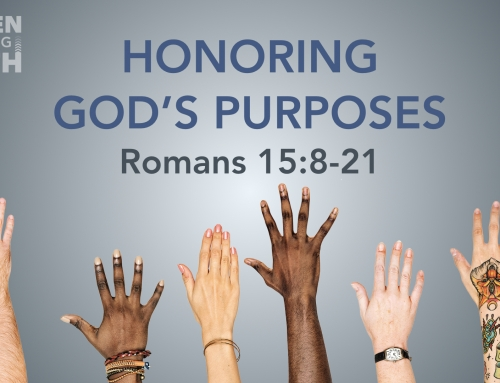 Honoring God's Purposes – Romans 15:8-21 Study (November 4, 2018)