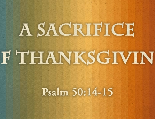 A Sacrifice of Thanksgiving – Wheaton