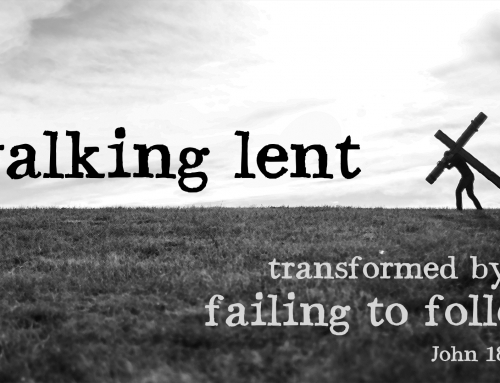 Transformed as we Fail to Follow – John 18:15-27 study (March 31, 2019)