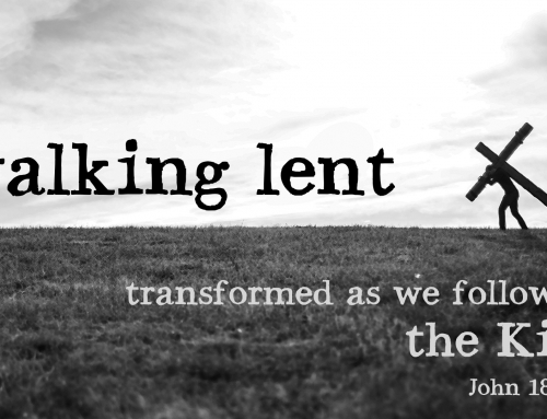 Transformed as we Follow the King – John 18:28-40 study (April 7, 2019)