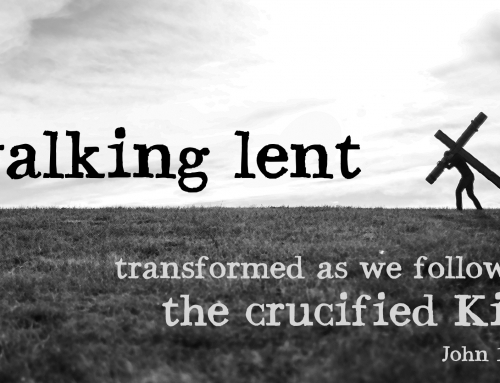 Transformed as we Follow the Crucified King