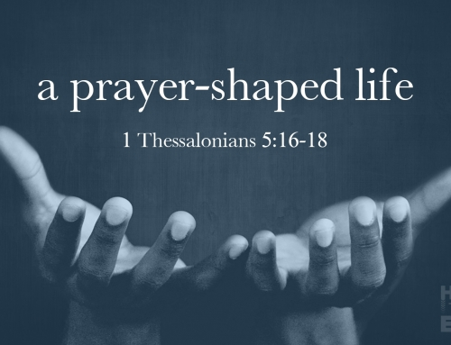 A Prayer-Shaped Life – Wheaton