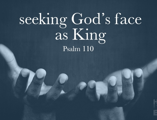 Seeking God's Face As King – Wheaton