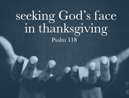 Seeking God's Face In Thanksgiving – Wheaton