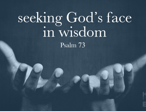 Seeking God's Face In Wisdom – Wheaton