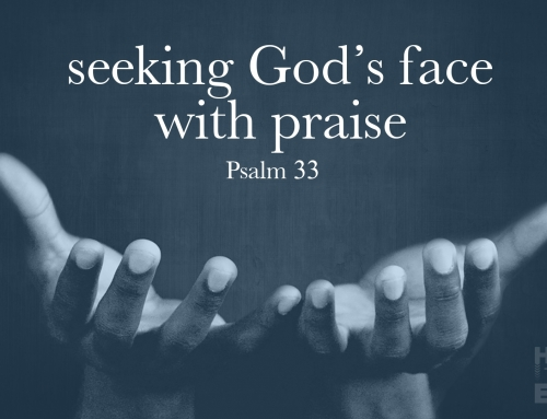 Seeking God's Face In Praise – Wheaton