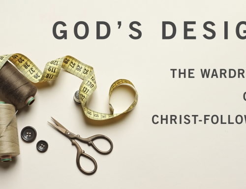 God's Design: The Wardrobe Of A Christ-Follower – Wheaton
