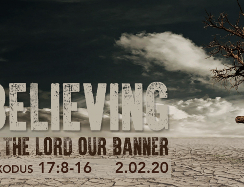 Believing In The Lord Our Banner – Wheaton