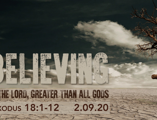 Believing In The Lord, Greater Than All Gods – Wheaton